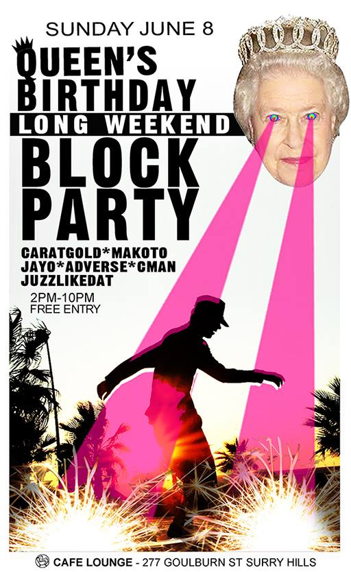 QUEENS BIRTHDAY LONG WEEKEND BLOCK PARTY